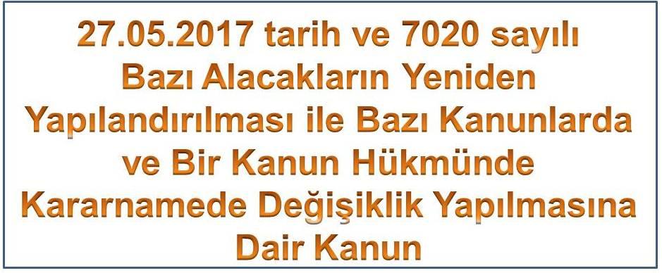 27.05.2017 tarih 7020 sayılı kanun