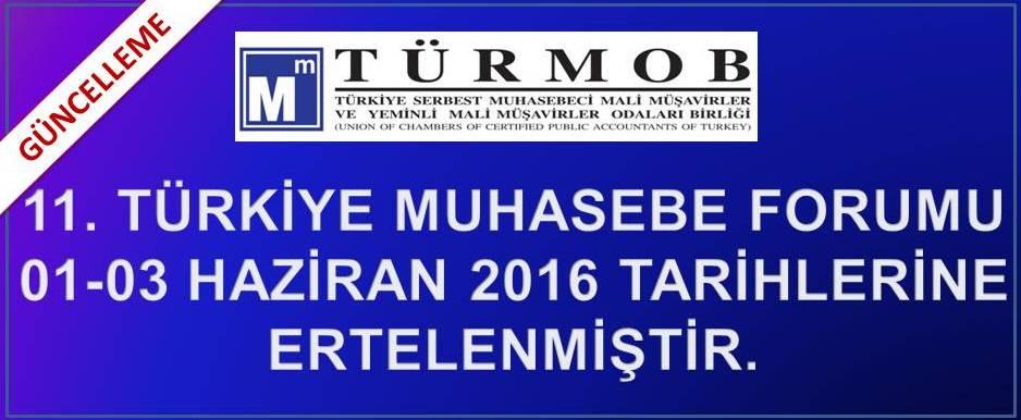 11 Muhasebe Forumu 1-3 Haz. tarihine ertelenmi�tir