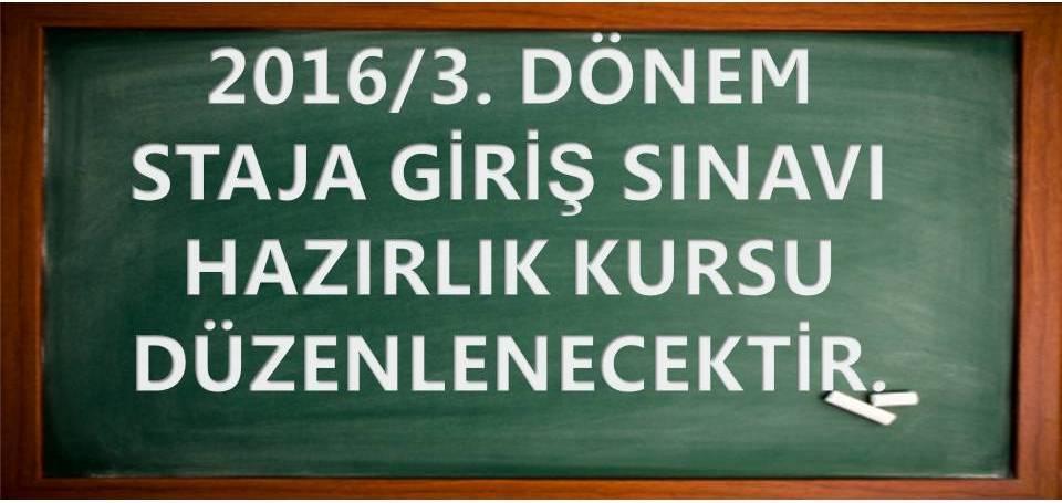 2016/3. D�nem Staja Giri� S�nav� Haz�rl�k Kurs