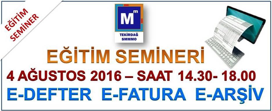 E-DEFTER E-FATURA E-AR��V E��T�M SEM�NER� 04.08.2016