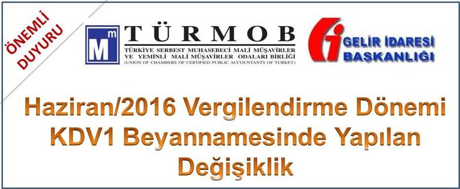 Haziran/2016 Vergilendirme D�nemi KDV1 Beyannamesinde Yap�lan De�i�iklik..
