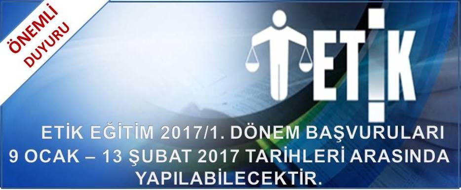 2017/1. Dönem Etik Eğitimi başvuruları