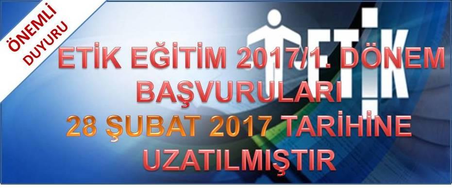 2017/1. Dönem Etik eğitimi başvurusu süresi 28 Şubat 2017 tarihine uzatılmıştır.