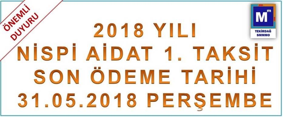 2018 Nispi Aidat 1. Taksit ödemesi