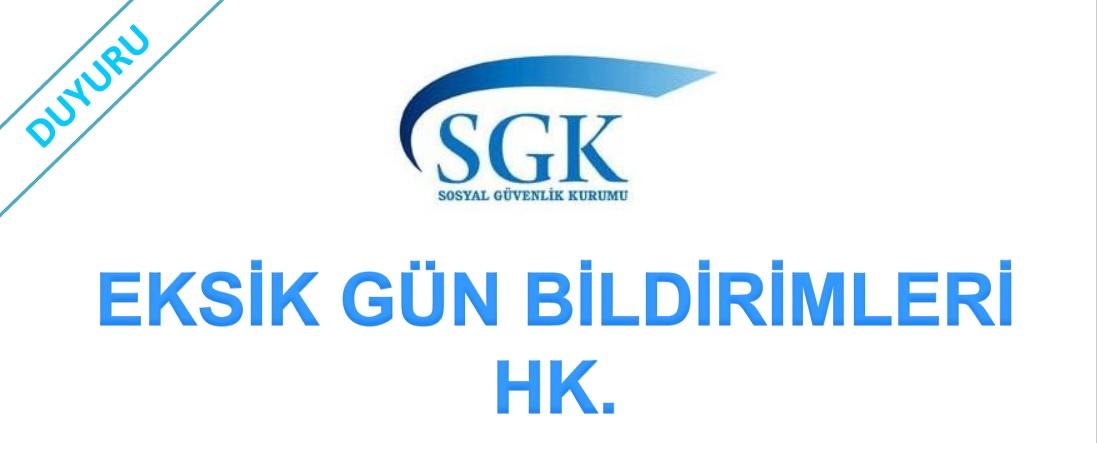 SGK Eksik Gün Bildirimi hk.
