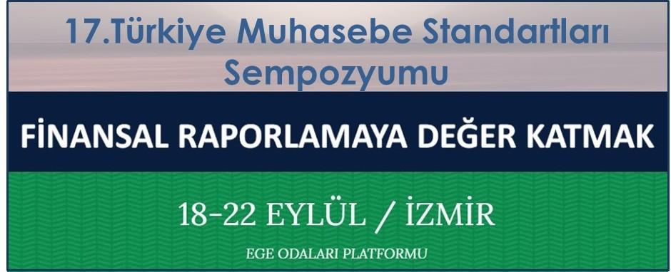17.Türkiye Muhasebe Standartları Sempozyumu (İzmir 18-22 Eylül 2019)