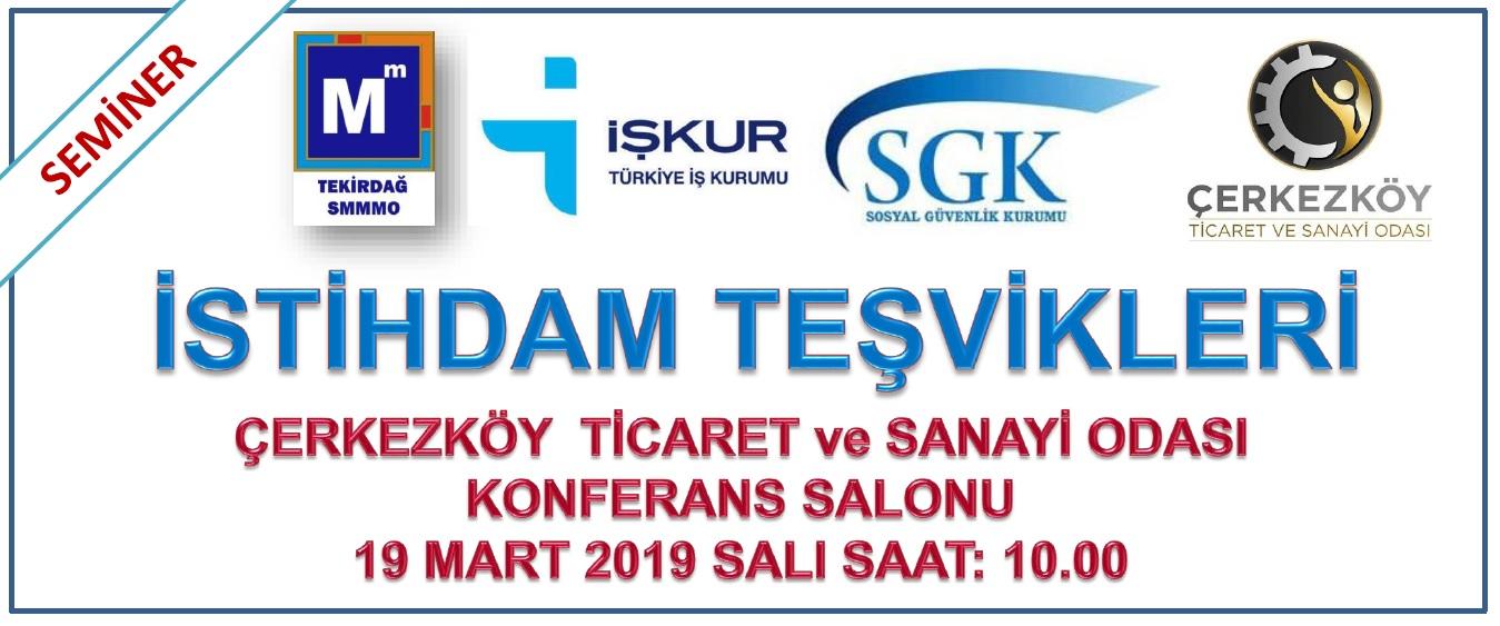 İstihdam Teşvikleri Semineri (Çerkezköy Tic. San. Odası 19.03.2019)
